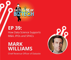 Mark Williams of Datasite on episode 39 The Future of Biztech